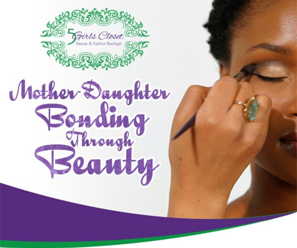 Mother - Daughter Bonding Through Beauty